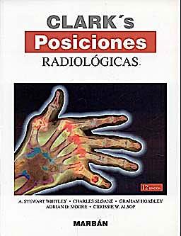 Portada del libro 9788471017185 Clark's Posiciones Radiologicas (Tapa Blanda)