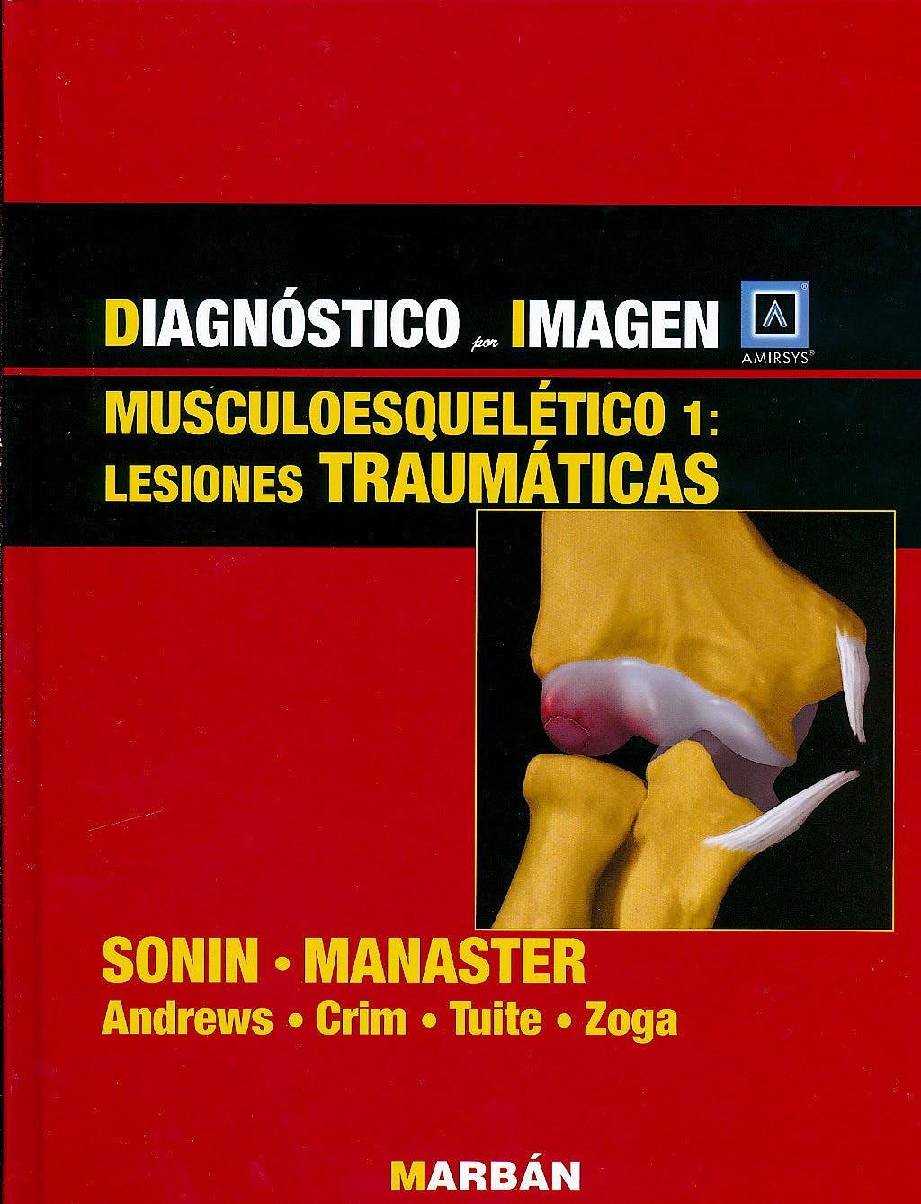 Portada del libro 9788471017529 Diagnóstico por Imagen: Musculoesquelético 1: Lesiones Traumáticas