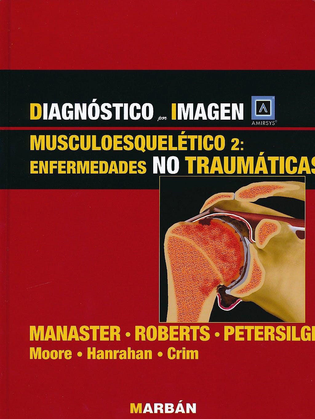 Portada del libro 9788471017543 Diagnóstico por Imagen: Musculoesquelético 2: Enfermedades no Traumáticas