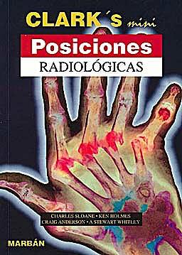 Portada del libro 9788471017697 Clark's Mini Posiciones Radiologicas