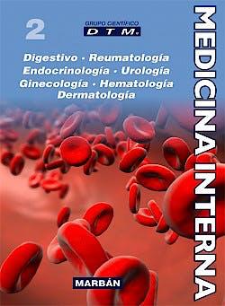 Portada del libro 9788471018625 Medicina Interna DTM, Vol. 2: Digestivo, Reumatología, Endocrinología, Urología, Ginecología, Hematología, Dermatología (Ed. Premium) (Tapa Dura)