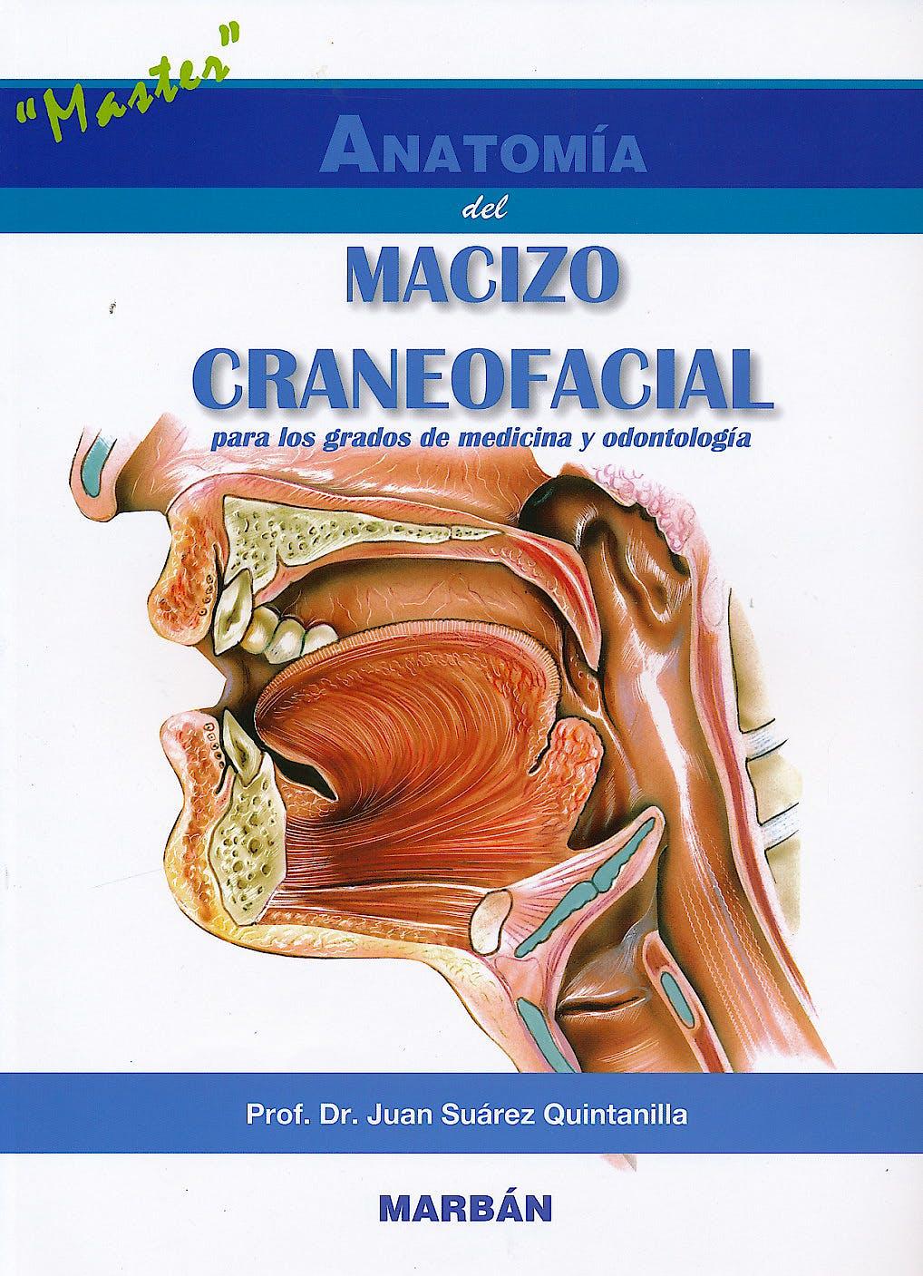 Portada del libro 9788471019417 Anatomía del Macizo Craneofacial para los Grados de Medicina y Odontología. Master