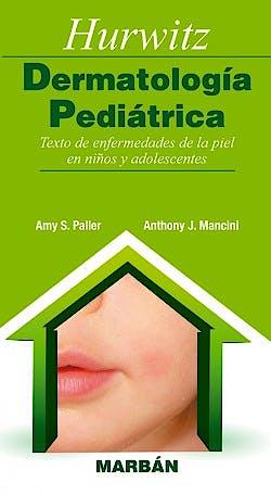 Portada del libro 9788471019516 Hurwitz Dermatología Pediátrica. Texto de Enfermedades de la Piel en Niños y Adolescentes