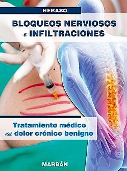 Portada del libro 9788471019578 Bloqueos Nerviosos e Infiltraciones. Tratamiento Médico del Dolor Crónico Benigno (Edición Premium)