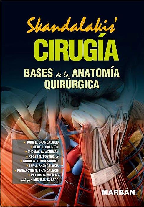 Portada del libro 9788471019912 Skandalakis' Cirugía. Bases de la Anatomía Quirúrgica (Edición Premium Tapa Blanda)