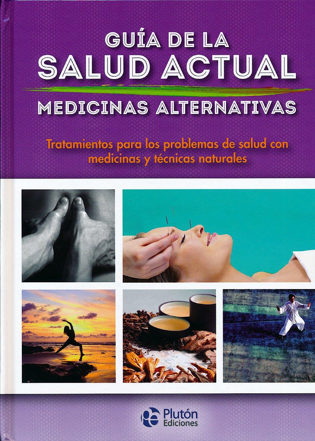 Portada del libro 9788471020499 Guía de la Salud Actual. Medicinas Alternativas. Tratamientos para los Problemas de Salud con Medicinas y Técnicas Naturales