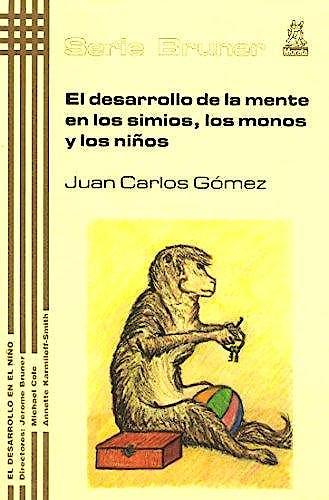 Portada del libro 9788471125040 El Desarrollo de la Mente en los Simios, los Monos y los Niños