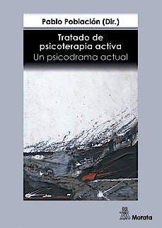 Portada del libro 9788471129444 Tratado de Psicoterapia Activa. Un Psicodrama Actual