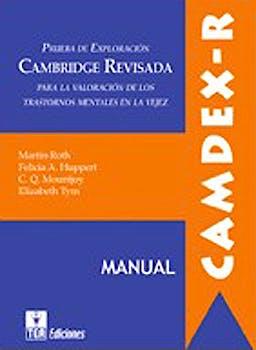 Portada del libro 9788471747624 CAMDEX-R. Prueba de Exploración Cambridge Revisada para la Valoración de los Trastornos Mentales en la Vejez (Juego Completo)