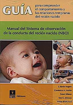 Portada del libro 9788471748430 Guia para Comprender el Comportamiento y las Relaciones Tempranas del Recien Nacido. Manual del Sistema de Observacion de la Conducta del Recien…