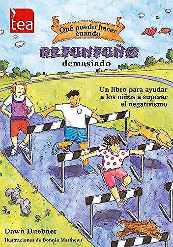 Portada del libro 9788471748461 Qué Puedo Hacer cuando Refunfuño Demasiado. Un Libro para Ayudar a los Niños a Superar el Negativismo