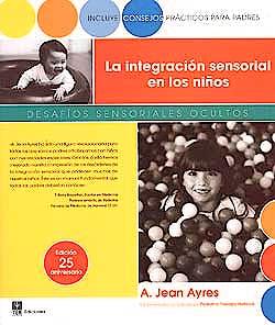 Portada del libro 9788471749277 La Integracion Sensorial en los Niños. Desafios Sensoriales Ocultos