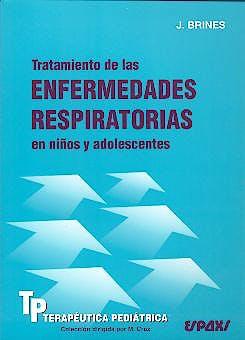 Portada del libro 9788471793027 Tratamiento de las Enfermedades Respiratorias en Niños y Adolescentes