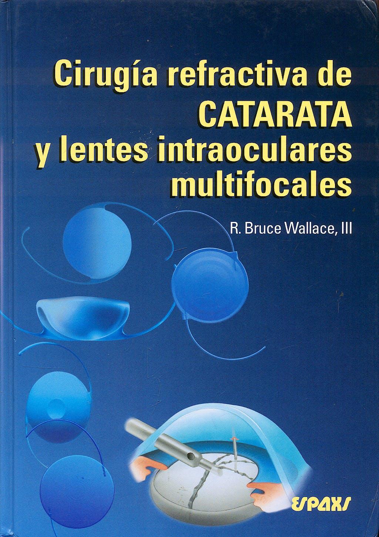 Portada del libro 9788471793119 Cirugia Refractiva de Catarata y Lentes Intraouclares Multifocales