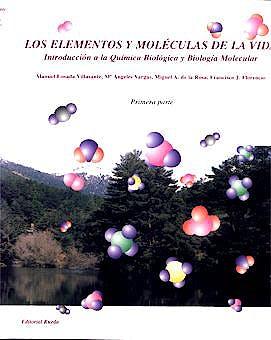Portada del libro 9788472071094 Los Elementos y Moleculas de la Vida, Parte 1