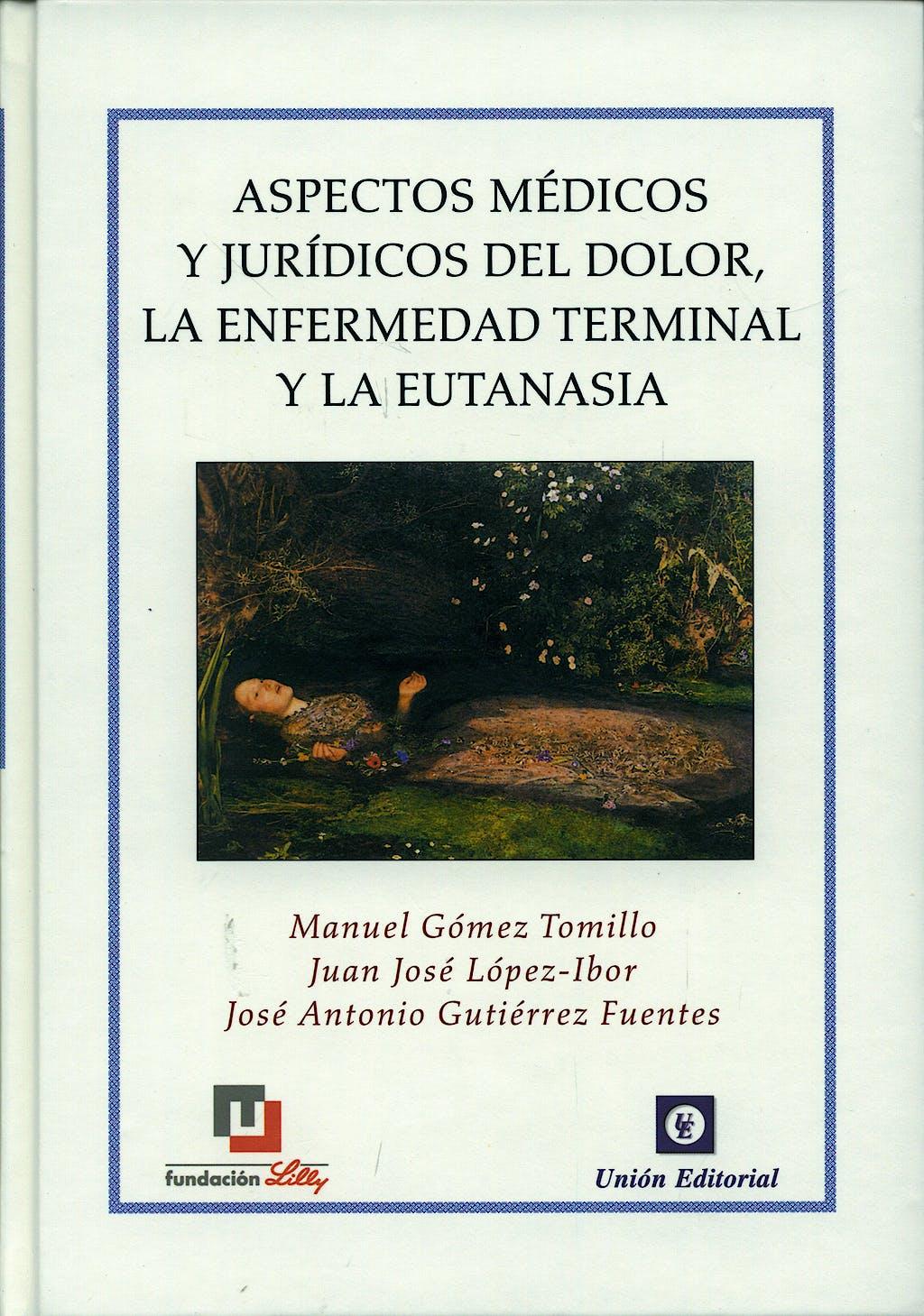 Portada del libro 9788472094611 Aspectos Medicos y Juridicos del Dolor, la Enfermedad Terminal y la Eutanasia