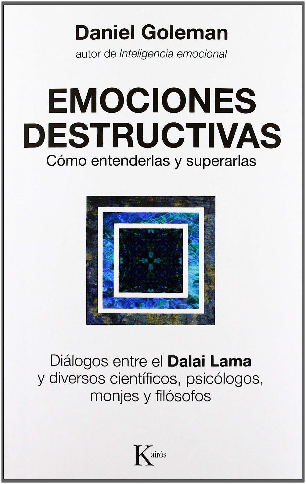 Portada del libro 9788472455429 Emociones Destructivas. como Entenderlas y Superarlas