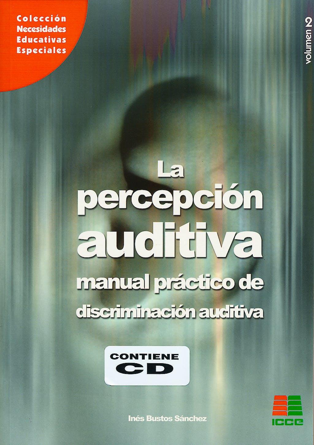 Portada del libro 9788472782495 La Percepción Auditiva, Vol. 2: Manual Práctico de Discriminación Auditiva + CD