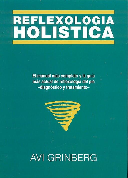 Portada del libro 9788472900608 Reflexologia Holistica