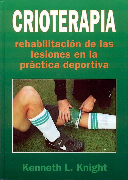 Portada del libro 9788472900813 Crioterapia. Rehabilitacion de las Lesiones en la Practica Deportiva
