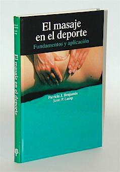 Portada del libro 9788472900981 El Masaje en el Deporte. Fundamentos y Aplicación