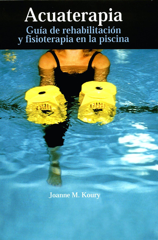 Portada del libro 9788472901049 Acuaterapia. Guía de Rehabilitación y Fisioterapia en la Piscina