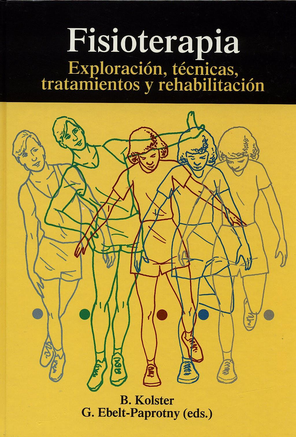 Portada del libro 9788472901223 Fisioterapia. Exploracion, Tecnicas, Tratamientos y Rehabilitacion