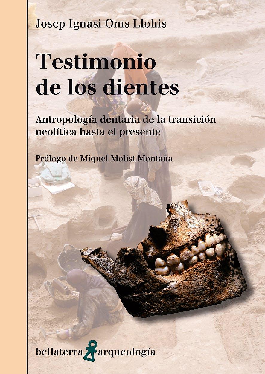 Portada del libro 9788472907904 Testimonio de los Dientes. Antropología Dentaria de la Transición Neolítica hasta el Presente