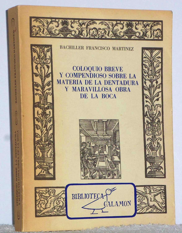 Portada del libro 9788473350839 Coloquio Breve y Compendioso Sobre la Materia de la Dentadura y Maravillosa Obra de la Boca