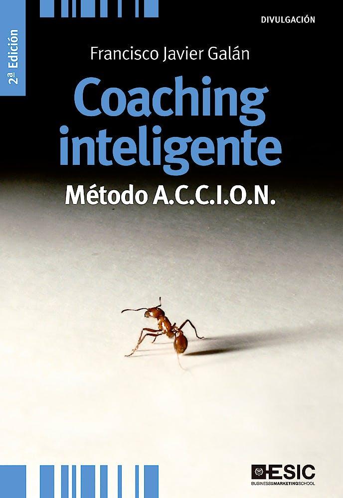 Portada del libro 9788473569750 Coaching Inteligente. Método A.C.C.I.O.N.