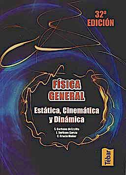 Portada del libro 9788473602341 Fisica General: Estática, Cinmática, Dinámica