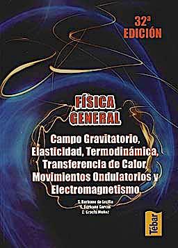 Portada del libro 9788473602358 Campo Gravitatorio, Elasticidad, Termodinámica, Transferencia de Calor, Movimientos Ondulatorios y Electromagnetismo (Vol. 2 de Fisica General)