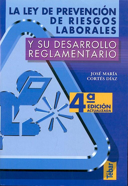Portada del libro 9788473602440 La Ley de Prevencion de Riesgos Laborales y Su Desarrollo Reglamentario