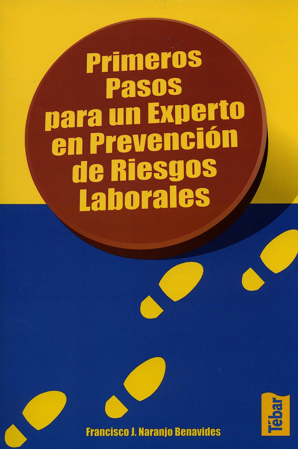 Portada del libro 9788473602518 Primeros Pasos para un Experto en Prevencion de Riesgos Laborales