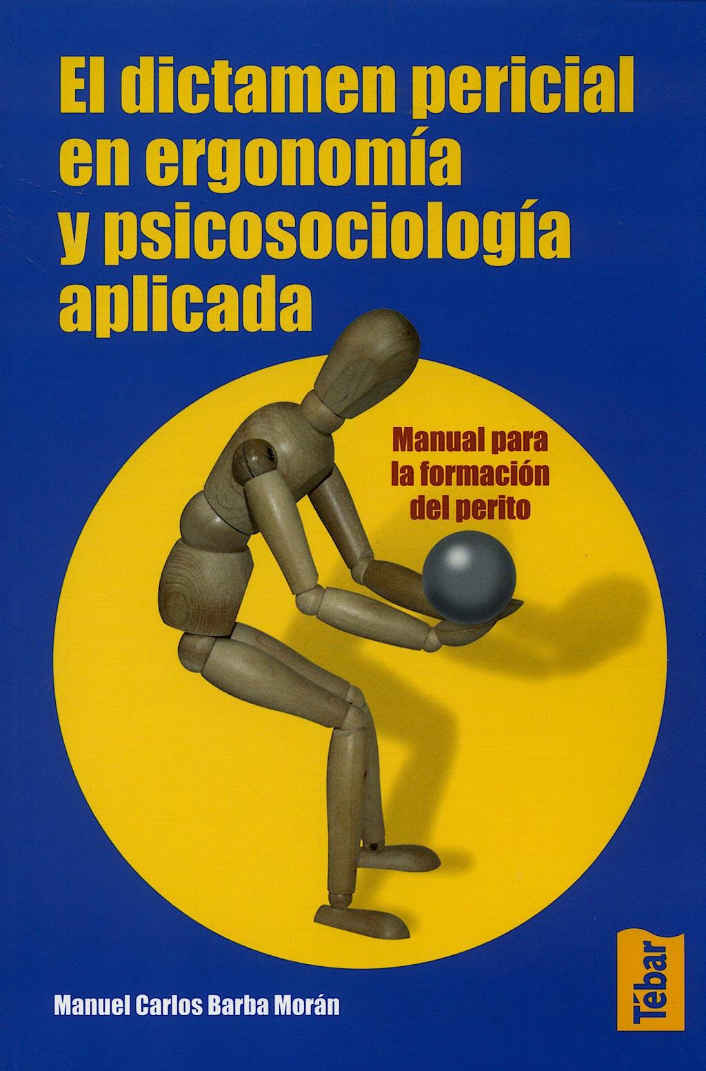 Portada del libro 9788473602525 El Dictamen Pericial en Ergonomia y Psicosociologia Aplicada