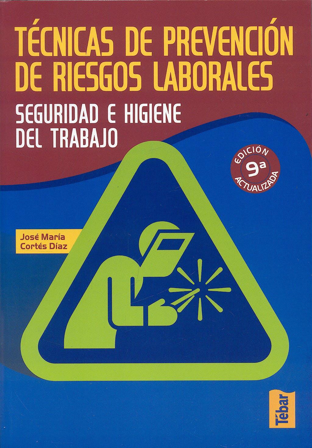 Portada del libro 9788473602723 Tecnicas de Prevencion de Riesgos Laborales. Seguridad e Higiene en el Trabajo