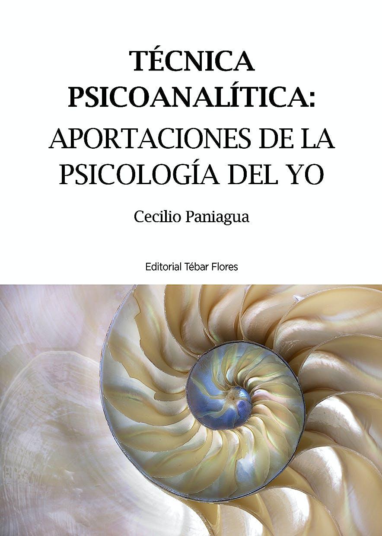 Portada del libro 9788473605441 Tecnica Psicoanalitica. Aportaciones de la Psicologia del Yo