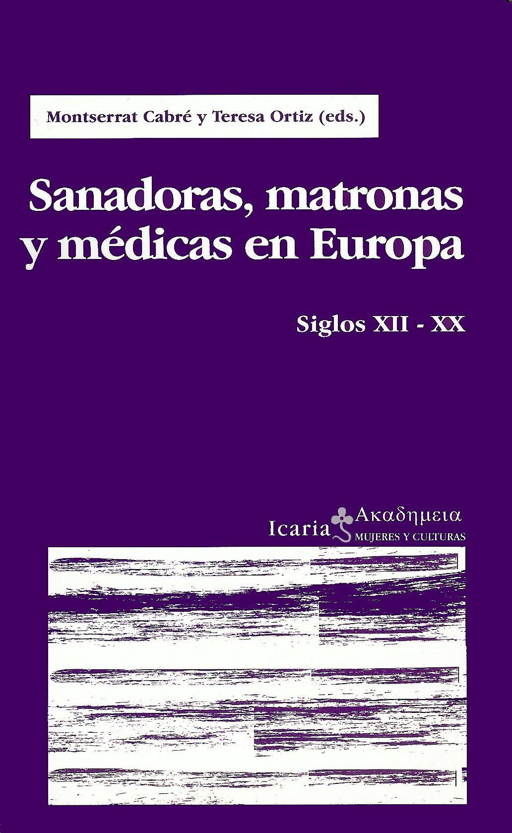 Portada del libro 9788474265613 Sanadoras, Matronas y Medicas en Europa: Siglos Xii-Xx