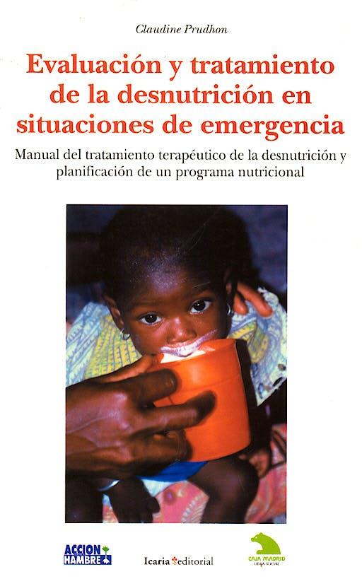Portada del libro 9788474265958 Evaluacion y Tratamiento de la Desnutricion en Situaciones de Emergencia