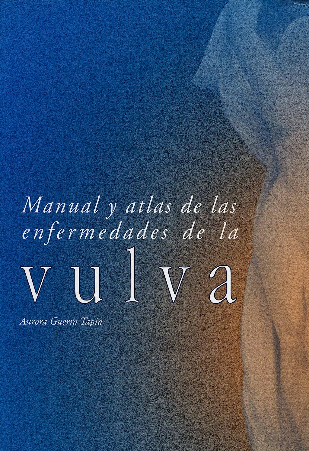 Portada del libro 9788474292725 Manual y Atlas de las Enfermedades de la Vulva