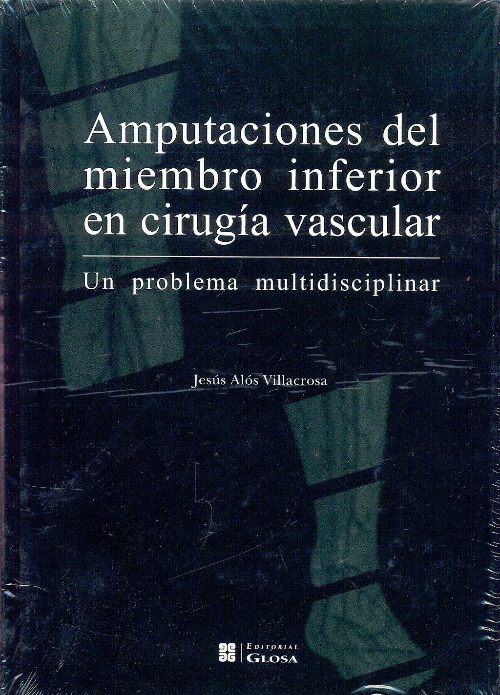 Portada del libro 9788474293524 Amputaciones del Miembro Inferior en Cirugia Vascular. un Problema Multidisciplinar
