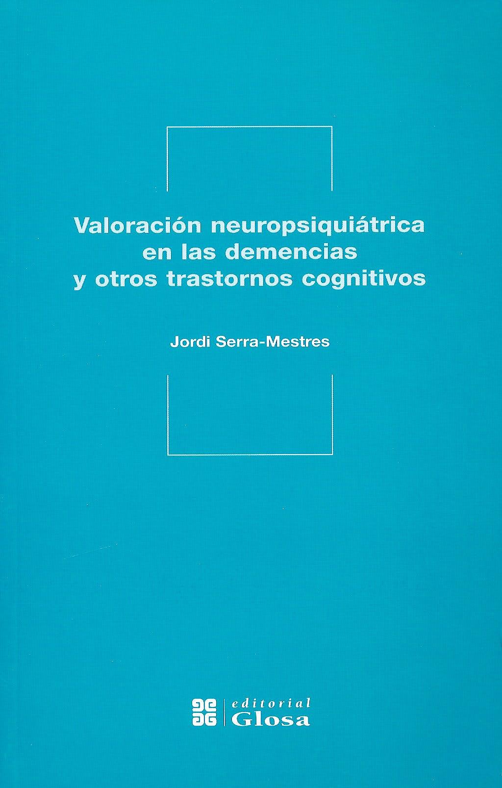 Portada del libro 9788474293593 Valoracion Neuropsiquiatrica en las Demencias y Otros Trastornos Cognitivos