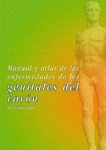 Portada del libro 9788474293722 Manual y Atlas de las Enfermedades de los Genitales del Varon