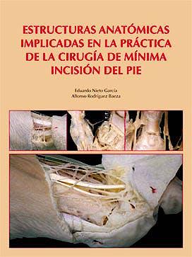 Portada del libro 9788474294491 Estructuras Anatómicas Implicadas en la Práctica de la Cirugía de Mínima Incisión del Pie