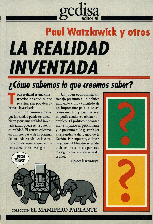 Portada del libro 9788474323986 La Realidad Inventada