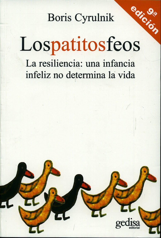 Portada del libro 9788474329261 Los Patitos Feos. la Resiliencia: Una Infancia Infeliz no Determina la Vida