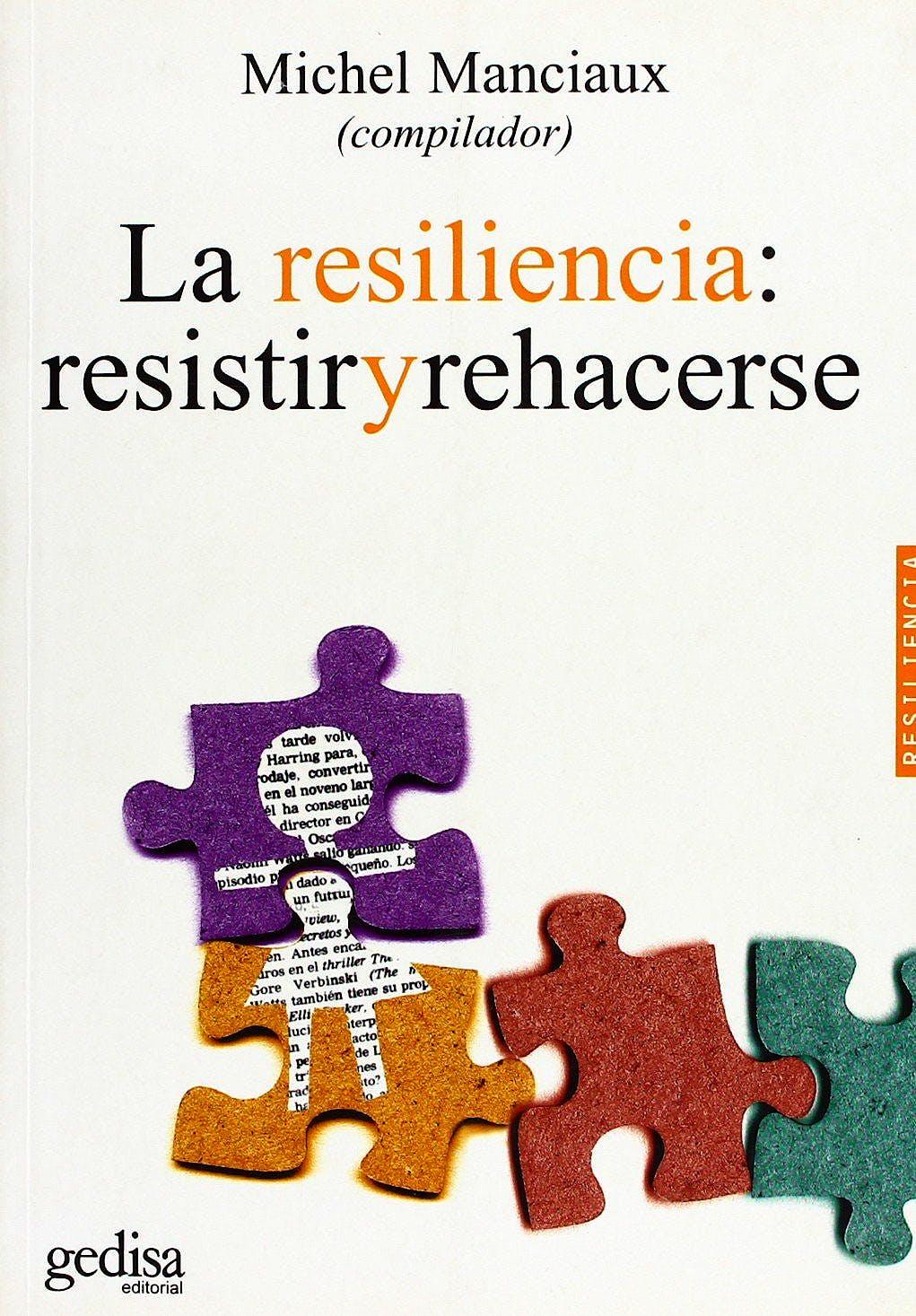 Portada del libro 9788474329698 La Resiliencia: Resistir y Rehacerse