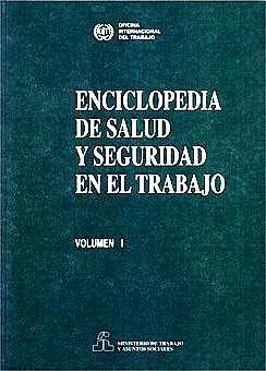 Portada del libro 9788474349757 Enciclopedia de Salud y Seguridad en el Trabajo, Vol. 1