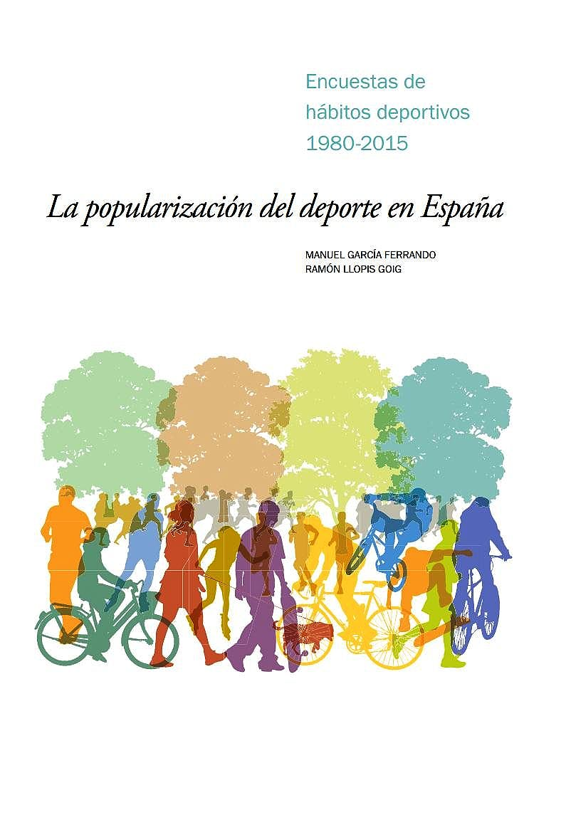Portada del libro 9788474767391 La Popularización del Deporte en España. Encuestas de Hábitos Deportivos 1980-2015