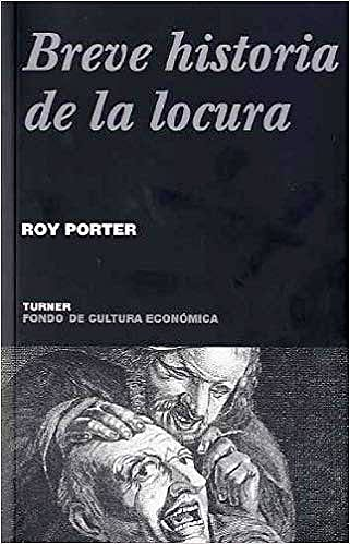 Portada del libro 9788475066004 Breve Historia de la Locura